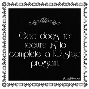 God doesn't require 10 steps
