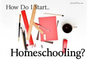 How Do I Start Homeschooling
